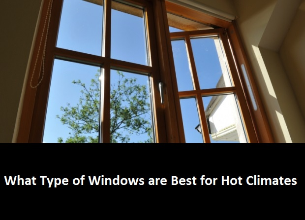 Types of windows best for hot climate