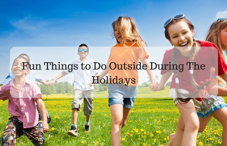 Fun Things to Do Outside During The Holidays