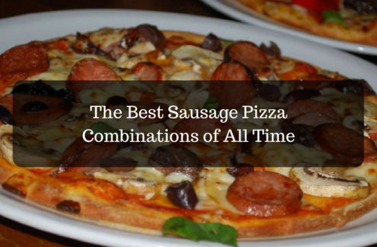The Best Sausage Pizza Combinations of All Time