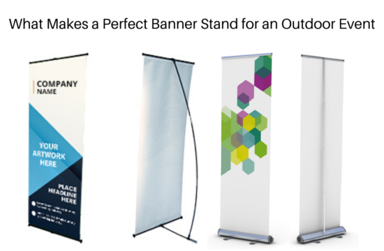 What Makes a Perfect Banner Stand for an Outdoor Event